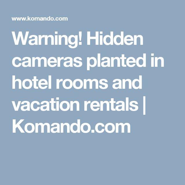 Warning! Hidden cameras planted in hotel rooms and vacation rentals   Komando.com