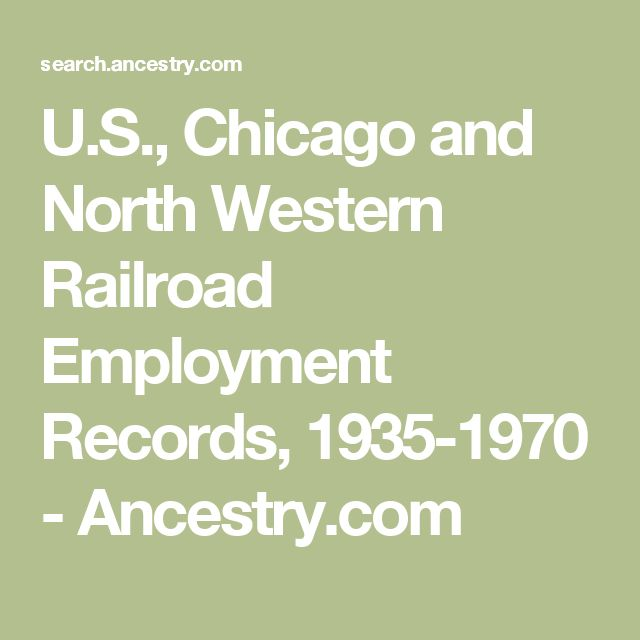 U.S., Chicago and North Western Railroad Employment Records, 1935-1970 - Ancestry.com