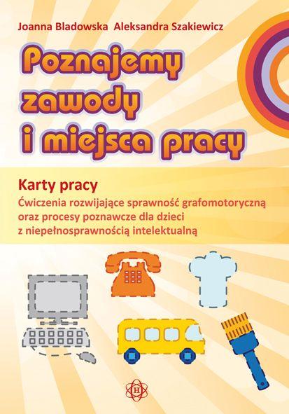 POZNAJEMY ZAWODY I MIEJSCA PRACY. KARTY PRACY Wydawnictwo Harmonia
