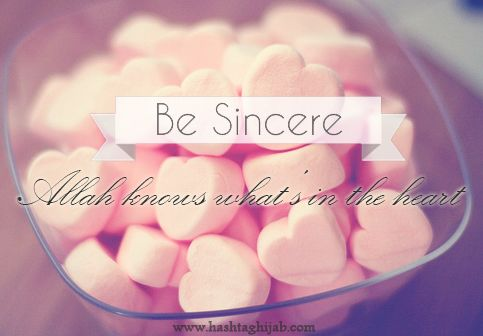 Be Sincere: Allah knows what's in the heart | © www.hashtaghijab.com