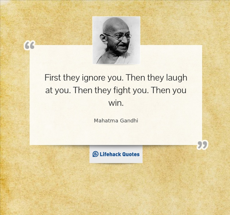 Mahatma Gandhi Quotes First They Ignore You: Places, Quotes, People Images On