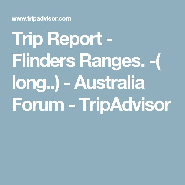 Trip Report - Flinders Ranges. -( long..) - Australia Forum - TripAdvisor