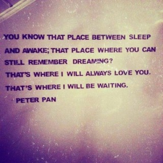 remember: Disney Quotes, Peter O'Toole, Tinker Belle, Peterpan, Peter Pan Quotes, Favorite Quotes, Places, Movie Quotes, Disney Movie