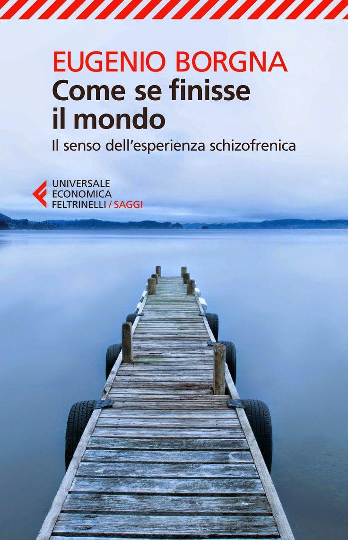 eBook in Internet * Articoli Formativi: Eugenio Borgna - Come se finisse il mondo. Il sens...