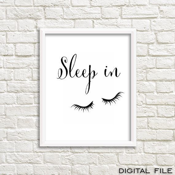 This Sleep in print is modern and chic bedroom decor.  Decorate your bedroom with this stylish bedroom wall art. This sleep quote print is perfect addition for every girls bedroom and it is also for everybody like me who loves to sleep a little bit more:)  Add this beauty to your gorgeous home decor, smile and dont forget to sleep in from time to time ;)  Print it as many times as you want, frame it and thats all - now you have updated your wall decor in just seconds. It really is that…