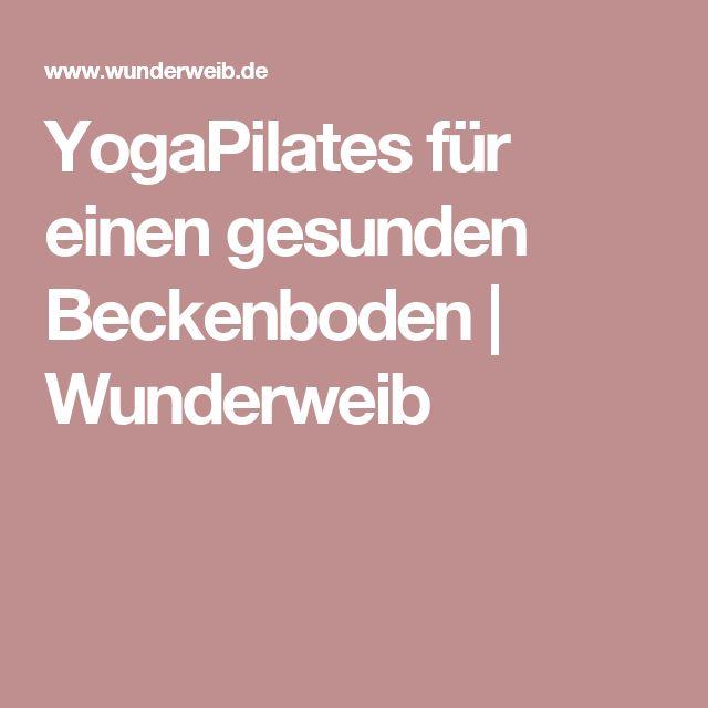 YogaPilates für einen gesunden Beckenboden | Wunderweib