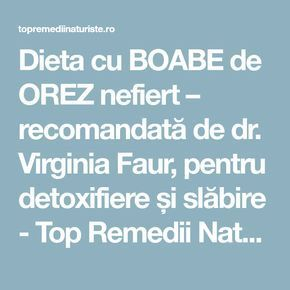Dieta cu BOABE de OREZ nefiert – recomandată de dr. Virginia Faur, pentru detoxifiere și slăbire - Top Remedii Naturiste