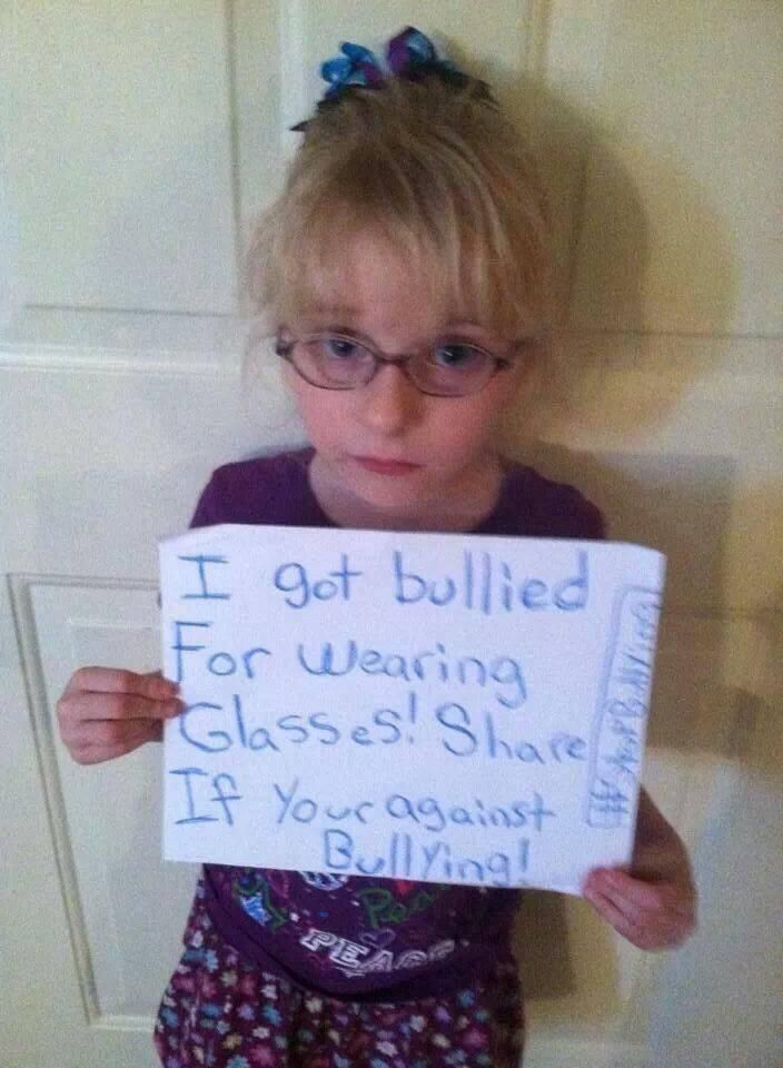 From STOP Bullying project.   Glasses are nothing to be bullied about.  Stop bullying! When I was younger, I was bullied because of my glasses too, and it sucks. So please, everyone, stop, its worth nothing, and it really hurts