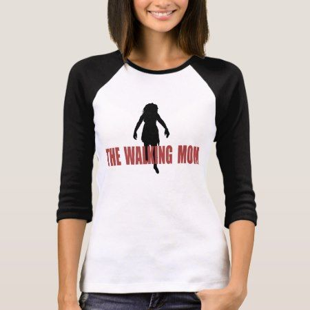 Walking (zombie) Mom T-Shirt - tap to personalize and get yours
