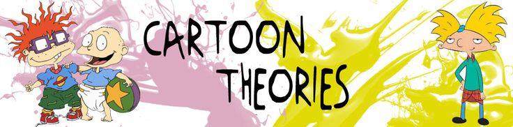 Cartoon and tv show theories.