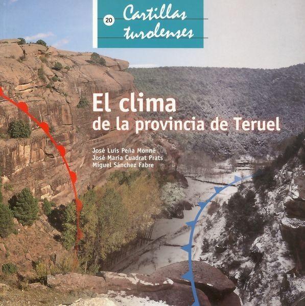 El clima de la provincia de Teruel / José Luis Peña Monné, José María Cuadrat Prats, Miguel Sánchez Fabre. - 1ª ed. - Teruel : Instituto de Estudios Turolenses, 2002