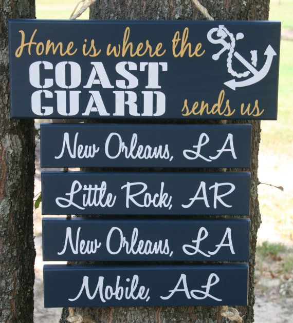 Home is where the COAST GUARD sends us! :) - I'm totally getting one of these at when he retires from the USCG!