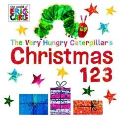 The very hungry caterpillar's Christmas 123. Carle, Eric, author    Holiday Books   #kentonlibrary
