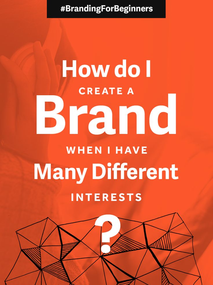 Branding For Beginners: How Do I Create A Brand When I Have Many Different Interests? — Made Vibrant