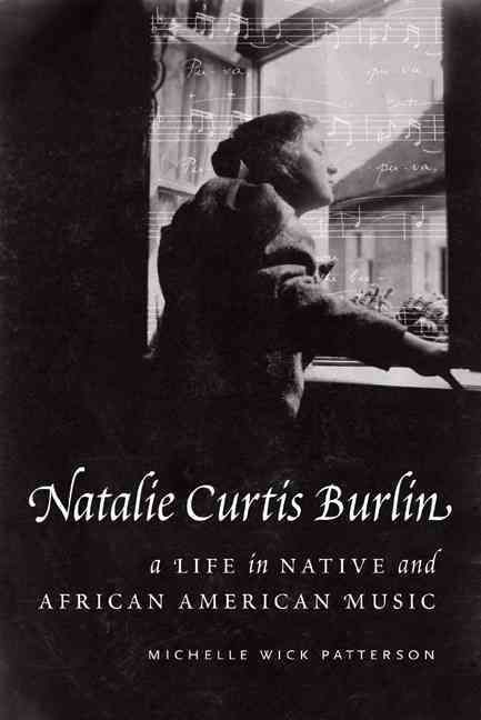 Natalie Curtis Burlin: A Life in Native and African American Music