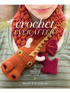 From the whimsical mind of Beastly Crochet author, Brenda K. B. Anderson, comes a funtastic collection of 18 crochet patterns inspired by all your favorite fairy tale stories. Heroes, fairy princesses                                                                                                                                                      More