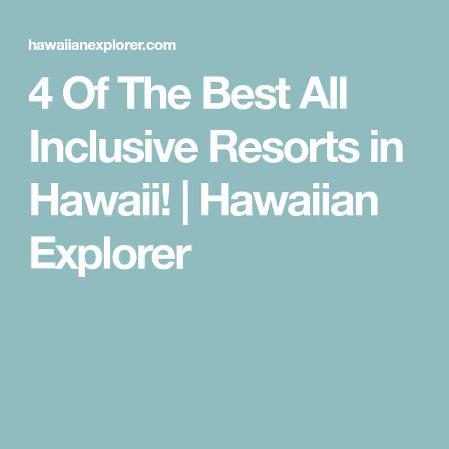 4 Of The Best All Inclusive Resorts in Hawaii! | Hawaiian Explorer