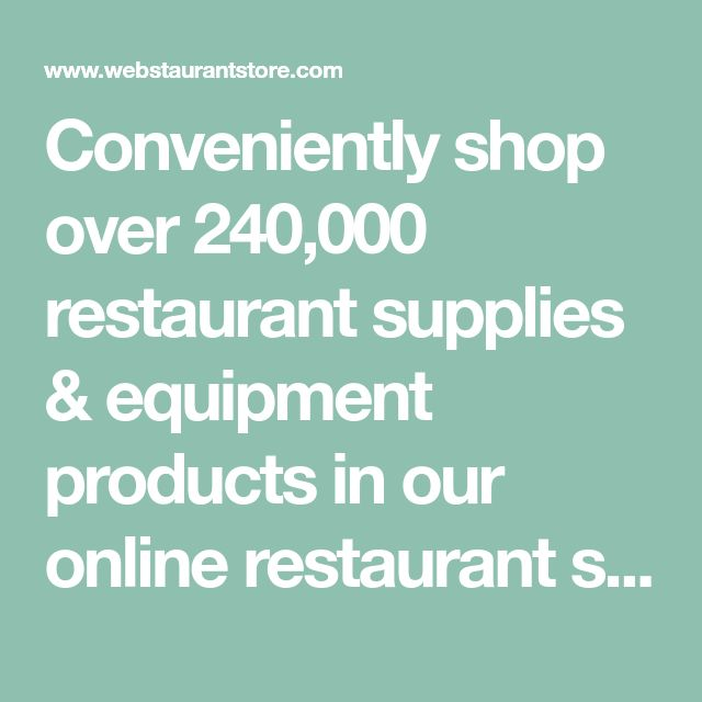 Conveniently shop over 240,000 restaurant supplies & equipment products in our online restaurant supply store. Extremely fast shipping & wholesale pricing on ALL restaurant supplies from the #1 restaurant supply company.