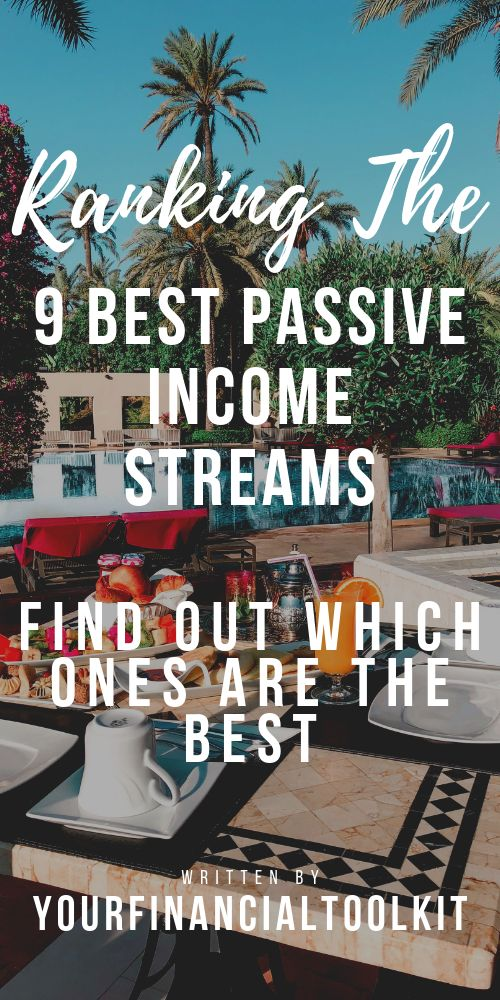 Ranking The 9 Best Passive Income Streams – Favored Under Fire