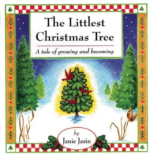 The Littlest Christmas Tree Story: The Littlest Christmas Tree: A Tale Of Growing And