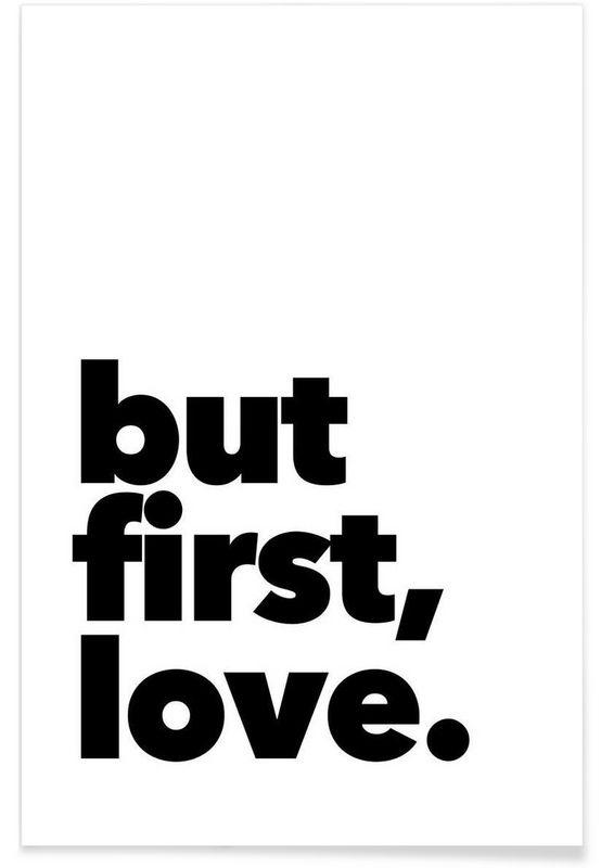 first love als Premium Poster von Mottos by Sinan Saydik   JUNIQE