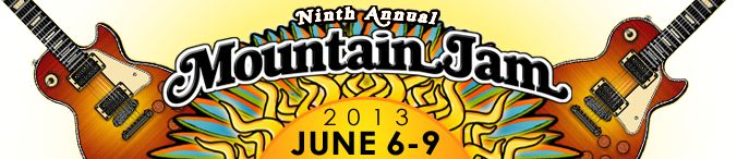 9th Annual Mountain Jam - Hunter Mt, NY - June 6-9, 2013 Phil Lesh & Friends, Gov't Mule, Widespread Panic,  Primus, The Avett Brothers, Dispatch,  Gary Clark Jr, Soulive, Deer Tick,  Jackie Greene, Rubblebucket, ALO, Amy Helm, Nicki Bluhm & The Gramblers, The Revivalists, David Wax Museum, SIMO