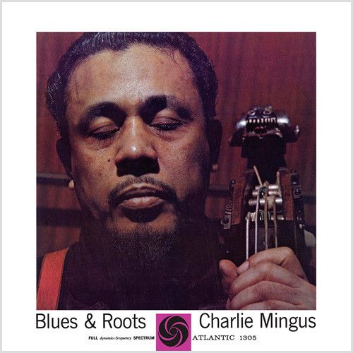Charles Mingus Blues & Roots 180g LP (Mono) 180g Vinyl Mono LP Blues & Roots was recorded in 1959 and released in 1960. Bassist Charles Mingus is joined here by Horace Parlan, Jackie McLean, Booker Er