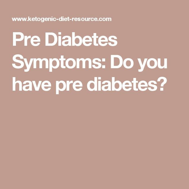 Pre Diabetes Symptoms: Do you have pre diabetes?