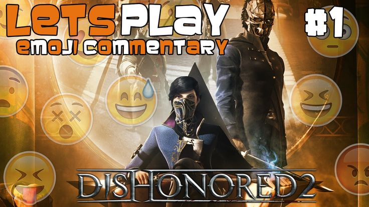 """""""Dishonor on you! Dishonor on Your Cow!"""" - Let's Play: Dishonored 2 #1 w..."""