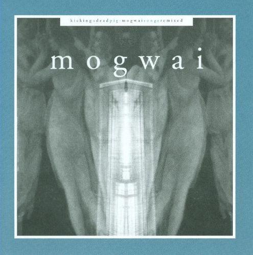 Kicking a Dead Pig: Mogwai Songs Remixed + Fear Satan Remixes [CD]