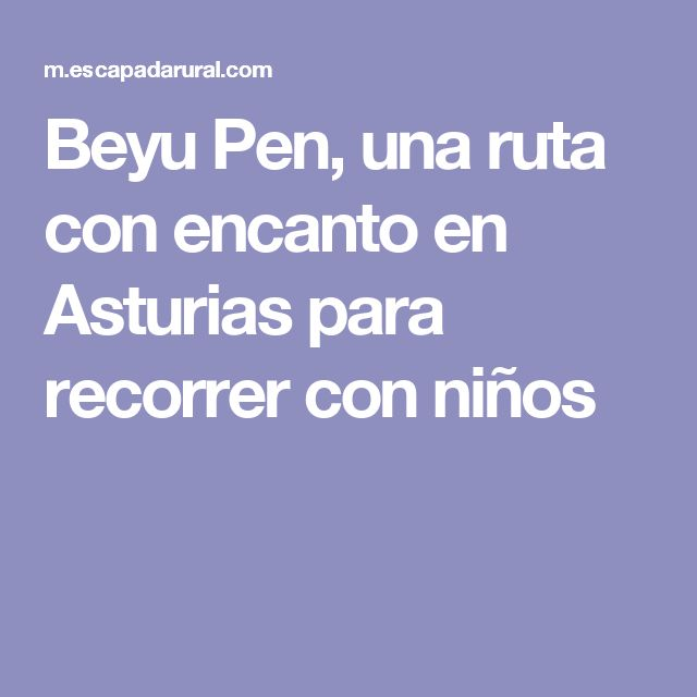 Beyu Pen, una ruta con encanto en Asturias para recorrer con niños