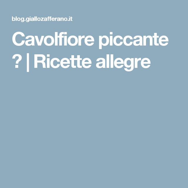 Cavolfiore piccante ♥ | Ricette allegre