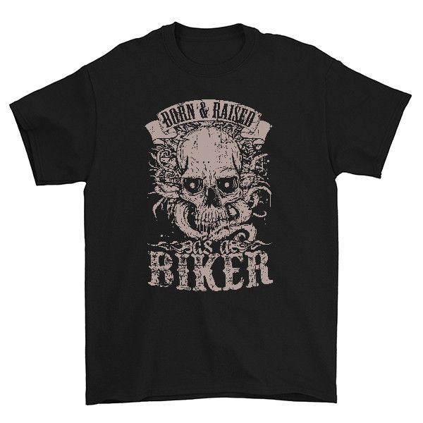 Born And Raised As A Biker T-Shirt