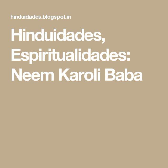 Hinduidades, Espiritualidades: Neem Karoli Baba