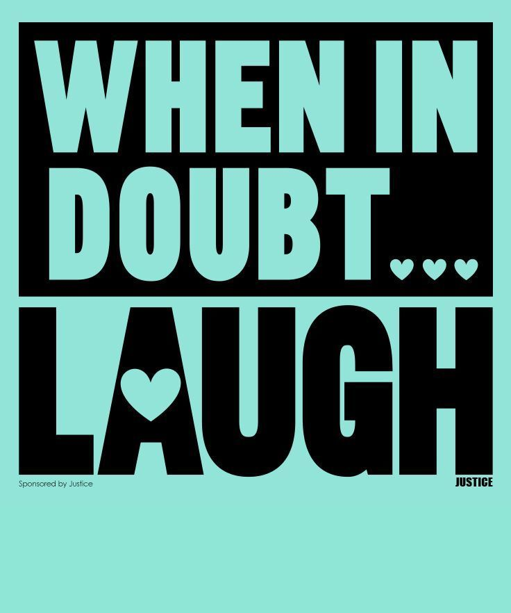 Fifty Things I Want to Teach My Daughter: 15. When in doubt... laugh. // Quote Graphic Tee - New Back-to-School Fall Styles via @Justice #ad *Loving this shirt: www.shopjustice.c...