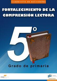 Cuadernillo de actividades - FORTALECIMIENTO DE LA COMPRENSION LECTORA - 5 GRADO DE PRIMARIA o FORTALECIMIENTO DE LA COMPRENSIÓN LECTORA G rado de primaria Cuadernillo de actividades