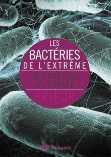 Cote BLP : E610-PRI-B (2014) auteur IUEM éditeur : http://superieur.deboeck.com/titres/131692_/les-bacteries-de-l-extreme.html
