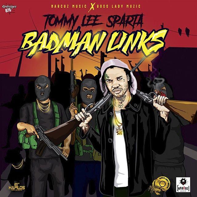 Tommy Lee Sparta - Badman Links , 2019,Dancehall,Dancehall,Tommy Lee
