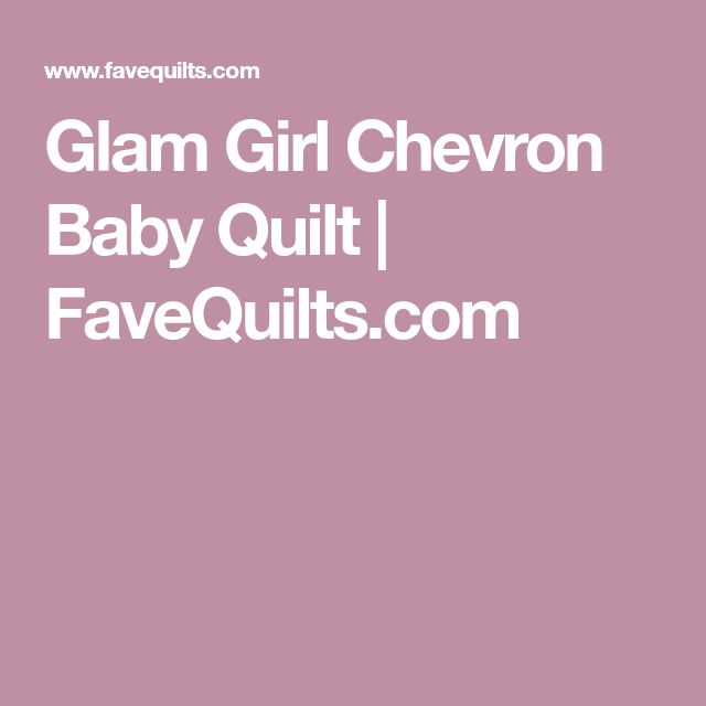 Glam Girl Chevron Baby Quilt | FaveQuilts.com