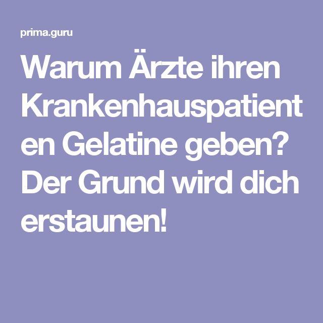 Warum Ärzte ihren Krankenhauspatienten Gelatine geben? Der Grund wird dich erstaunen!