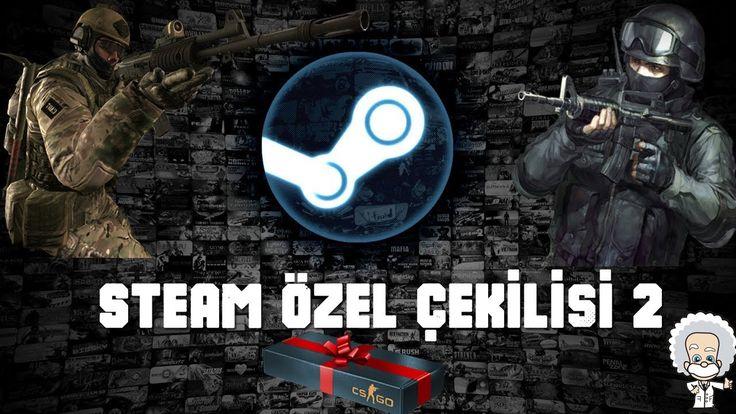 Steam Özel Çekilişi 2 | CS:GO Çekilişi | AÇIKLANDI !!!