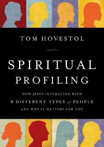 Spiritual Profiling: How Jesus Interacted with 8 Different Types of People. . . and Why it Matters for You by Thomas O Hovestol, http://www.amazon.com/dp/B003VWCBQ0/ref=cm_sw_r_pi_dp_Bbg2qb0JX58YS