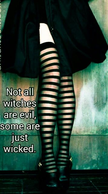 """Magick Wicca Witch Witchcraft:  """"Not all #Witches are evil; some are just wicked."""""""