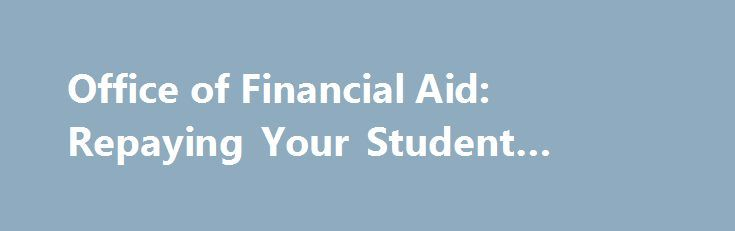 Office of Financial Aid: Repaying Your Student Loans #easy #loans http://loan-credit.nef2.com/office-of-financial-aid-repaying-your-student-loans-easy-loans/  #loan payment # • DIRECT LOAN REPAYMENT PLANS The federal government offers several payment plans for Direct Subsidized and Unsubsidized and Direct Graduate PLUS Loan borrowers. Standard, extended, or graduated payment plans will determine the amount of your monthly payments, the number of monthly payments and the total amount that you…