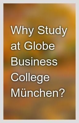The next generation of family business owners and a player on the global job market, then Globe Business College Munich is the right place for you.