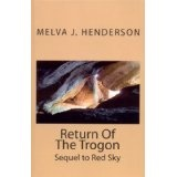 Return Of The Trogon (Sequel to Red Sky) (Kindle Edition)By Melva Henderson
