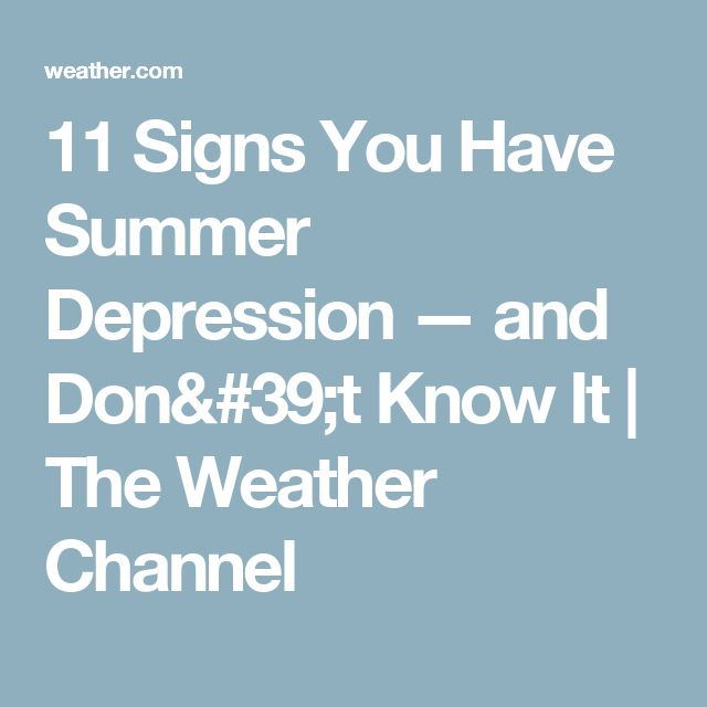 11 Signs You Have Summer Depression — and Don't Know It | The Weather Channel