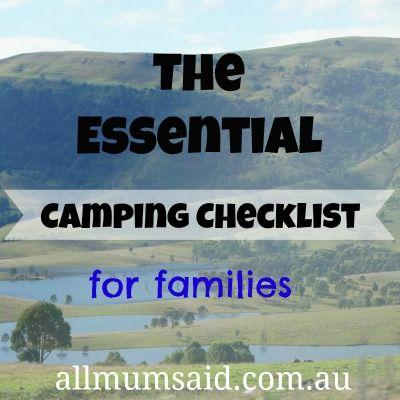 The Essential Camping Checklist for Families - All Mum Said