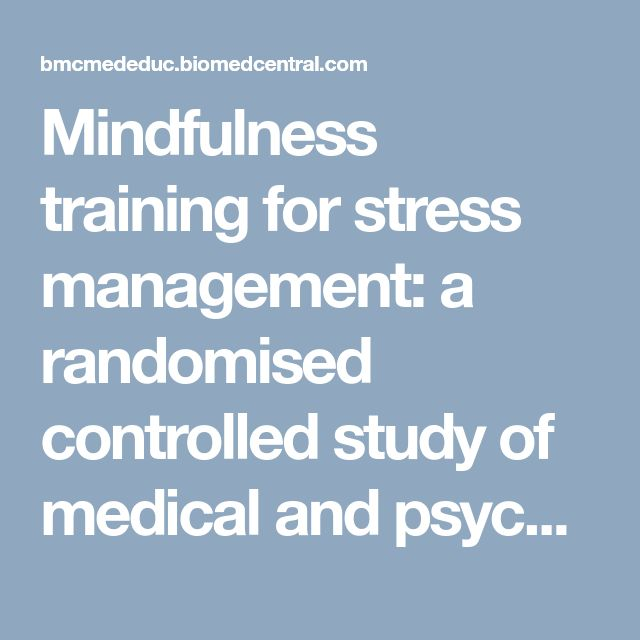 Mindfulness training for stress management: a randomised controlled study of medical and psychology students