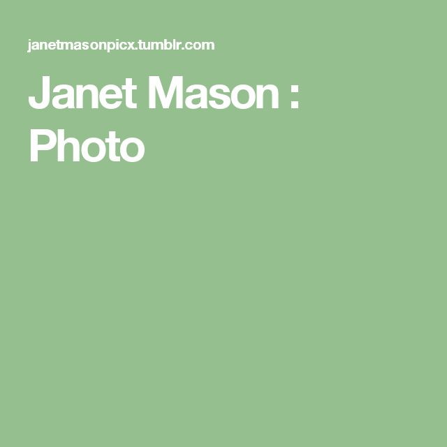 Janet Mason : Photo